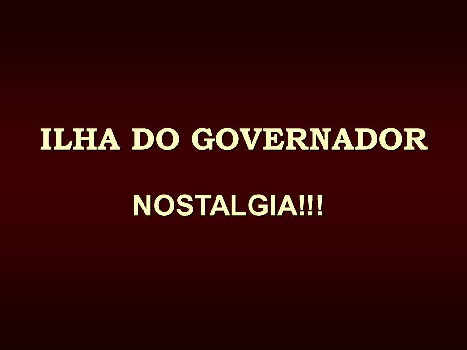 ILHA DO GOVERNADOR NOSTALGIA!!!