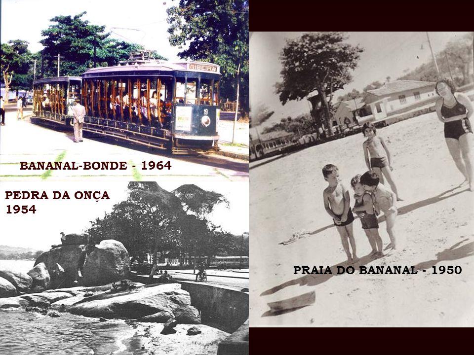 BANANAL-BONDE - 1964 PRAIA DO BANANAL - 1950 PEDRA DA ONÇA 1954