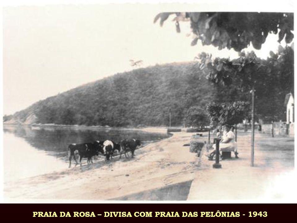 PRAIA DA ROSA – DIVISA COM PRAIA DAS PELÔNIAS - 1943