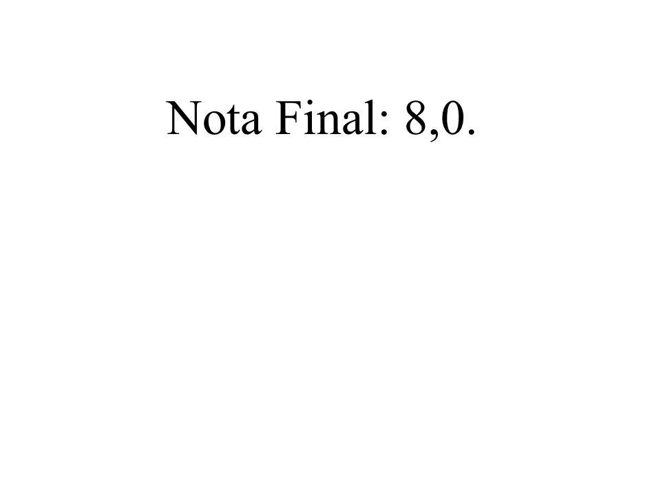 Nota Final: 8,0.