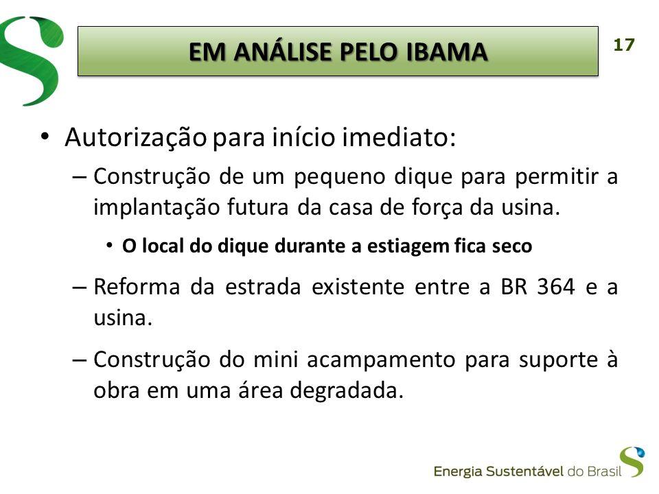 18 Em função da janela hidrológica do rio Madeira, as obras deverão ser iniciadas em outubro.