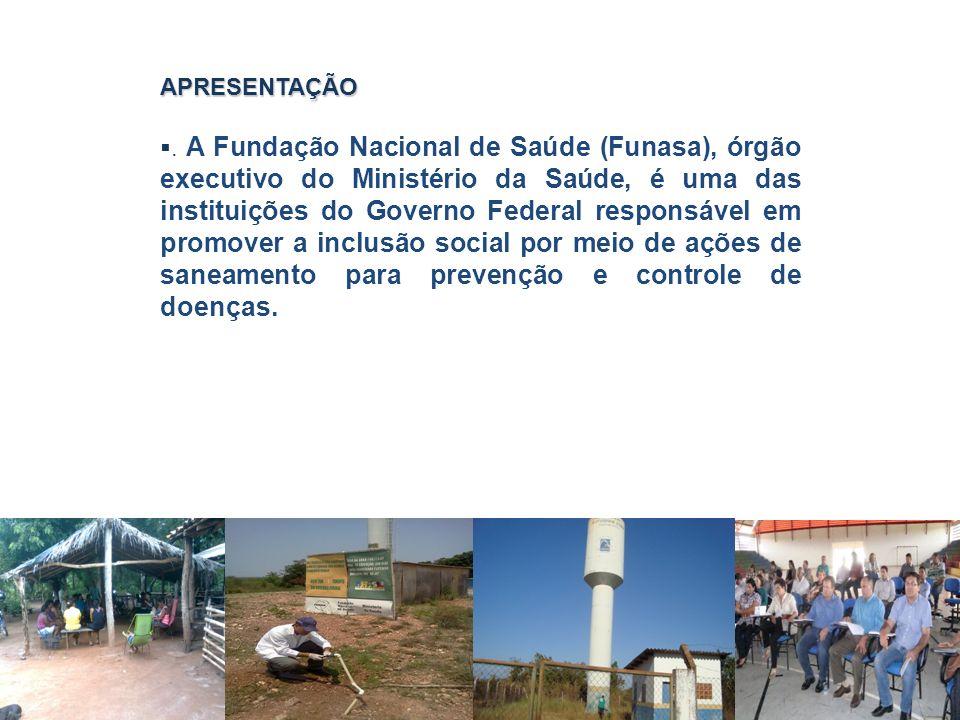 www.funasa.gov.br www.facebook.com/funasa.oficial twitter.com/funasa APRESENTAÇÃO.