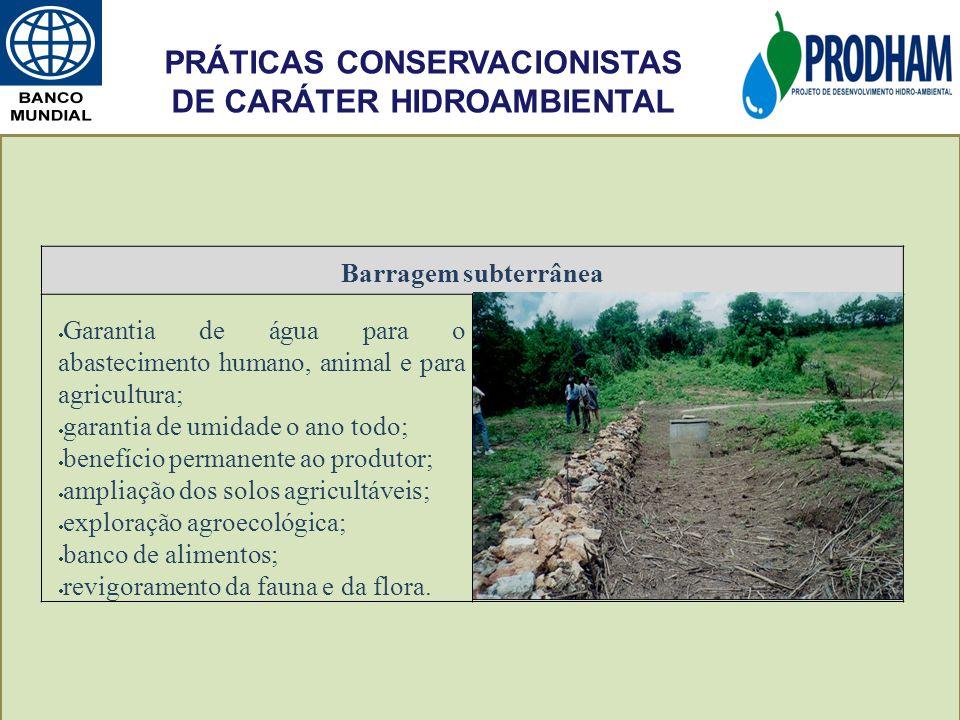 Barragem subterrânea Garantia de água para o abastecimento humano, animal e para agricultura; garantia de umidade o ano todo; benefício permanente ao