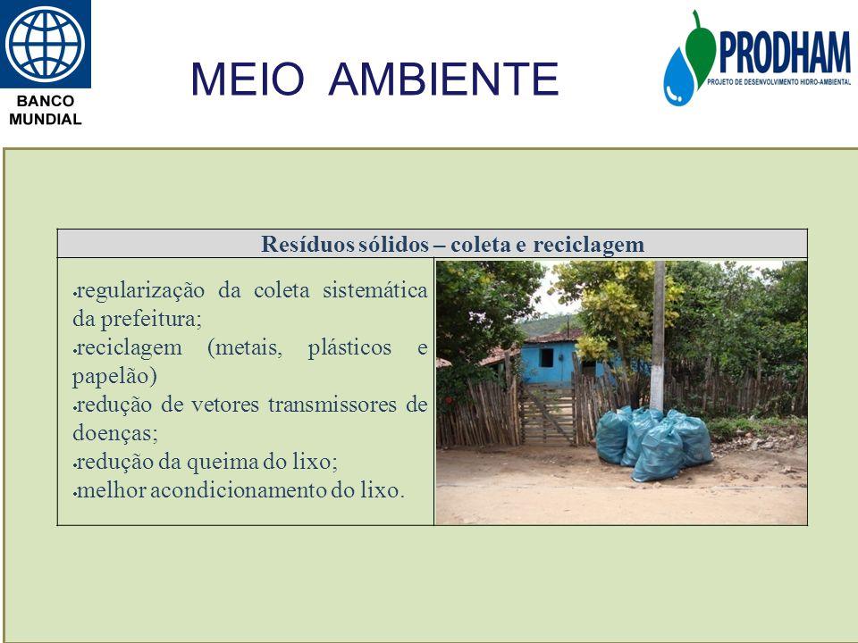 Resíduos sólidos – coleta e reciclagem regularização da coleta sistemática da prefeitura; reciclagem (metais, plásticos e papelão) redução de vetores