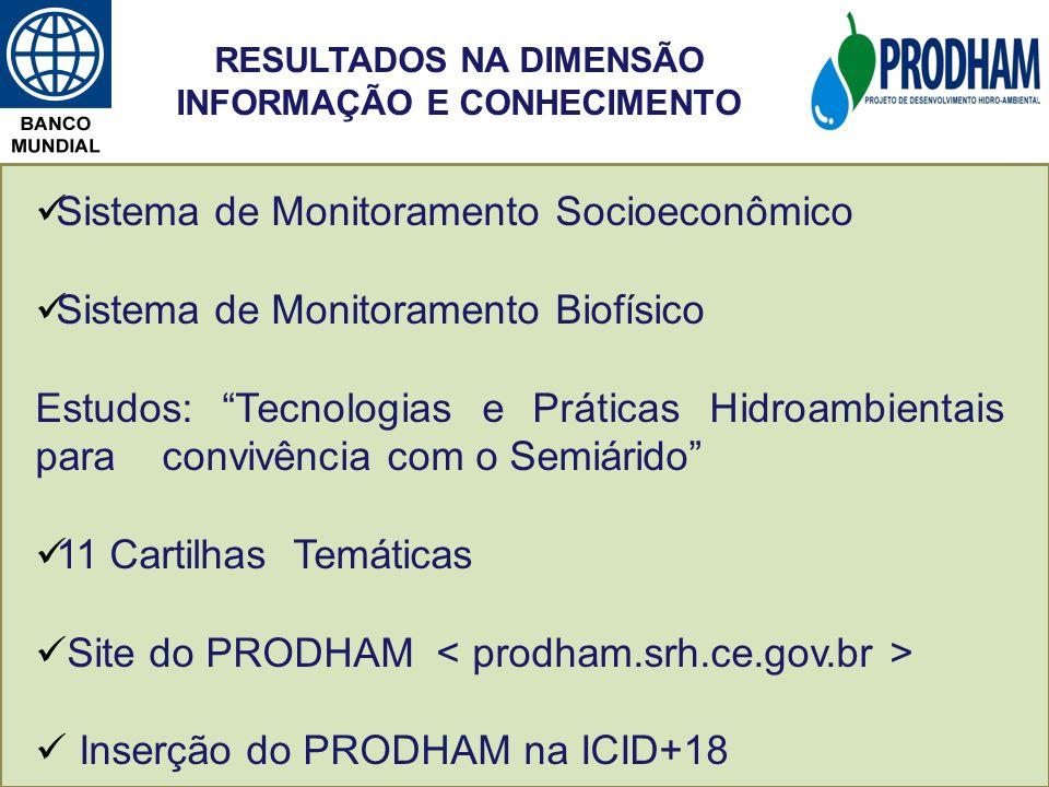 Sistema de Monitoramento Socioeconômico Sistema de Monitoramento Biofísico Estudos: Tecnologias e Práticas Hidroambientais para convivência com o Semi