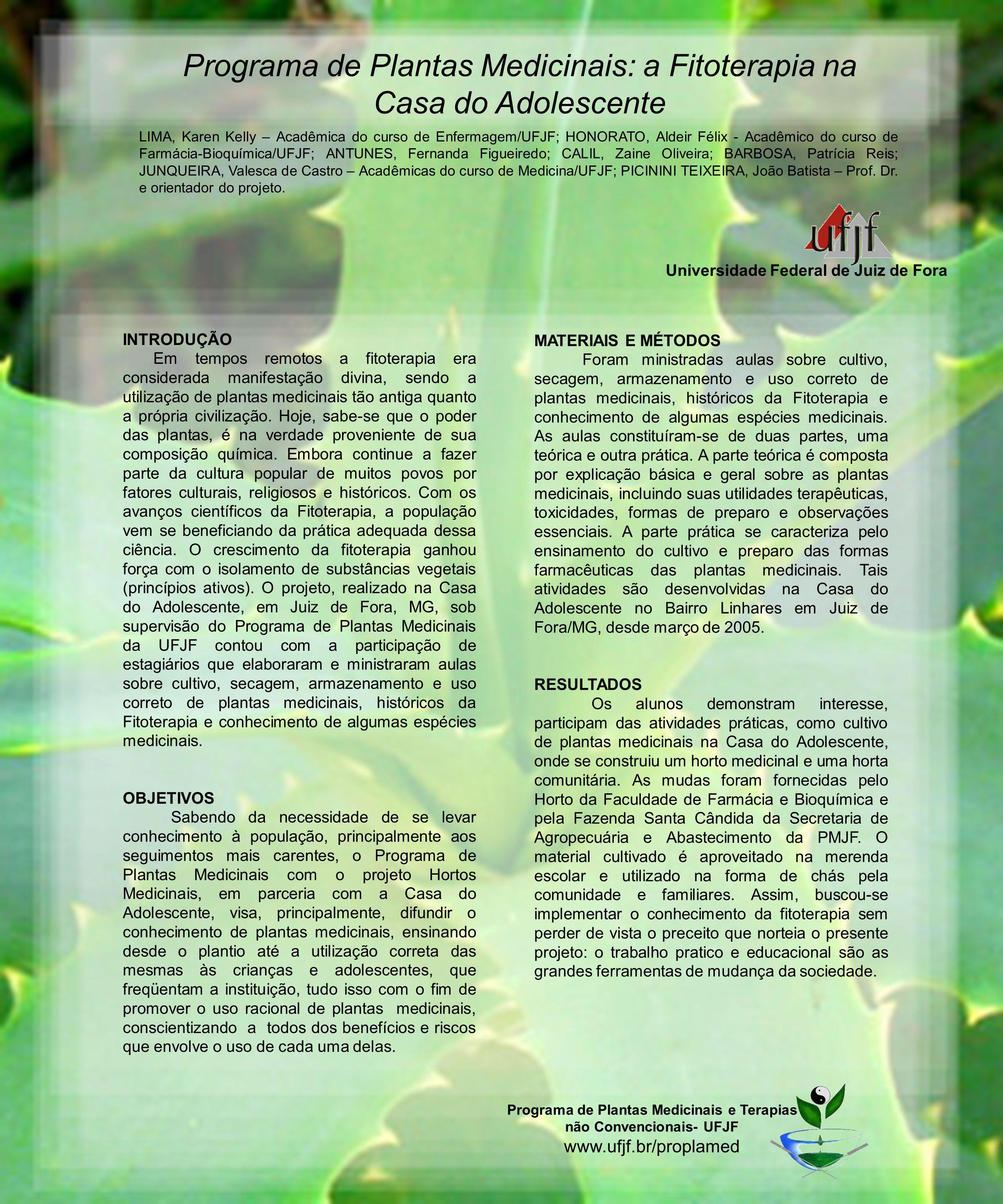 Universidade Federal de Juiz de Fora INTRODUÇÃO Em tempos remotos a fitoterapia era considerada manifestação divina, sendo a utilização de plantas med