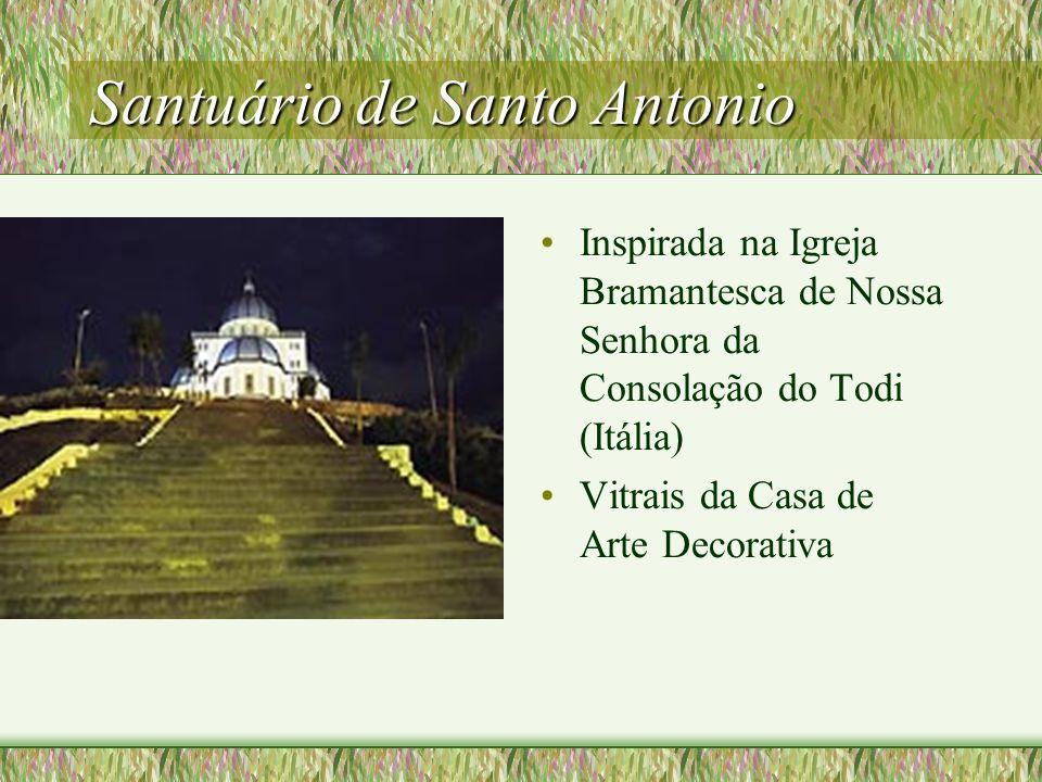 Santuário de Santo Antonio Inspirada na Igreja Bramantesca de Nossa Senhora da Consolação do Todi (Itália) Vitrais da Casa de Arte Decorativa