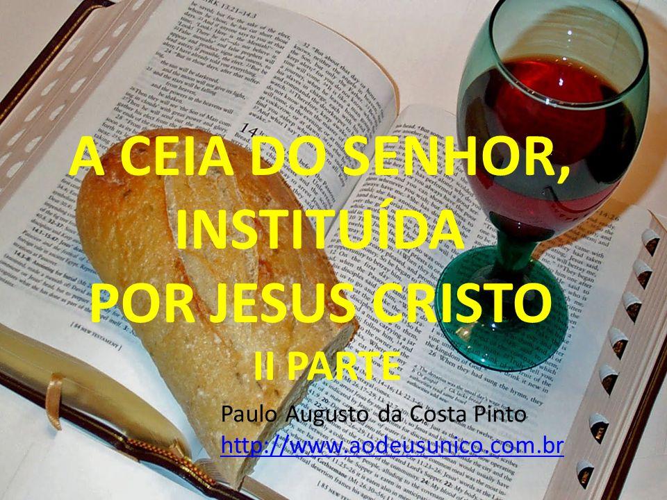 A Importância da Santa Ceia para a Igreja de Cristo: Sua importância no Passado : É um ato «memorial» (gr.