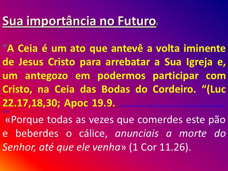 AS BÊNÇÃOS E A SEGURANÇA PARA AQUELES QUE CELEBRAM A CEIA DO SENHOR O Sacrifício de Jesus Cristo e a Ceia do Senhor estão inseparavelmente ligados.