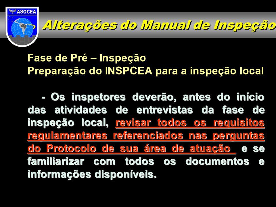 Fase de Pré – Inspeção Preparação do INSPCEA para a inspeção local - Os inspetores deverão, antes do início das atividades de entrevistas da fase de i