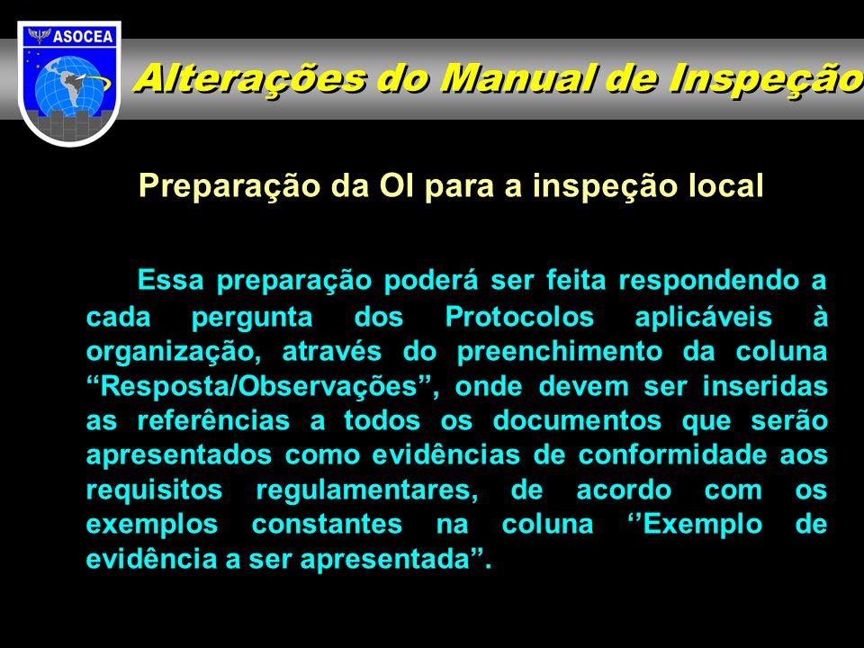 Preparação da OI para a inspeção local Essa preparação poderá ser feita respondendo a cada pergunta dos Protocolos aplicáveis à organização, através d