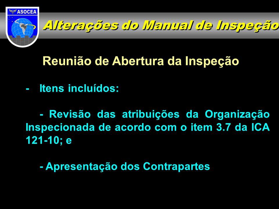 Reunião de Abertura da Inspeção -Itens incluídos: - Revisão das atribuições da Organização Inspecionada de acordo com o item 3.7 da ICA 121-10; e - Ap