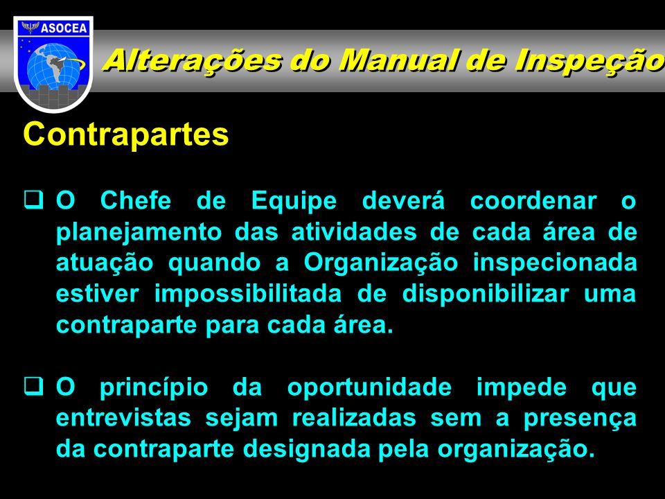 Contrapartes O Chefe de Equipe deverá coordenar o planejamento das atividades de cada área de atuação quando a Organização inspecionada estiver imposs