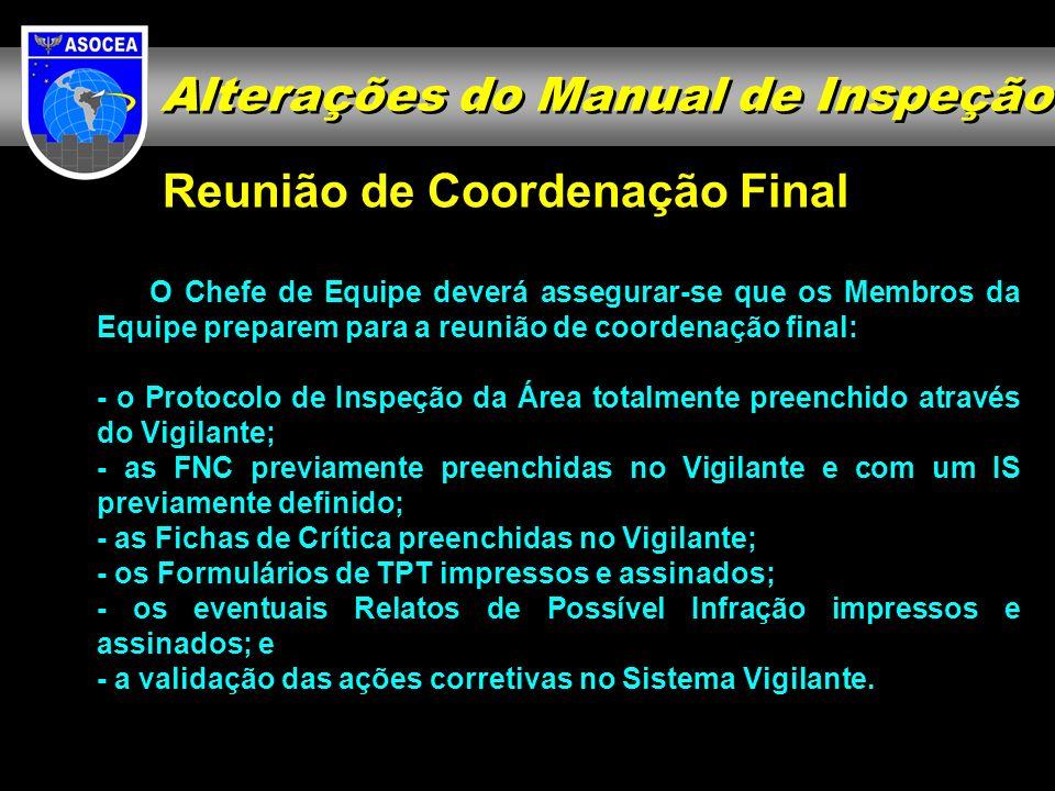 Reunião de Coordenação Final O Chefe de Equipe deverá assegurar-se que os Membros da Equipe preparem para a reunião de coordenação final: - o Protocol