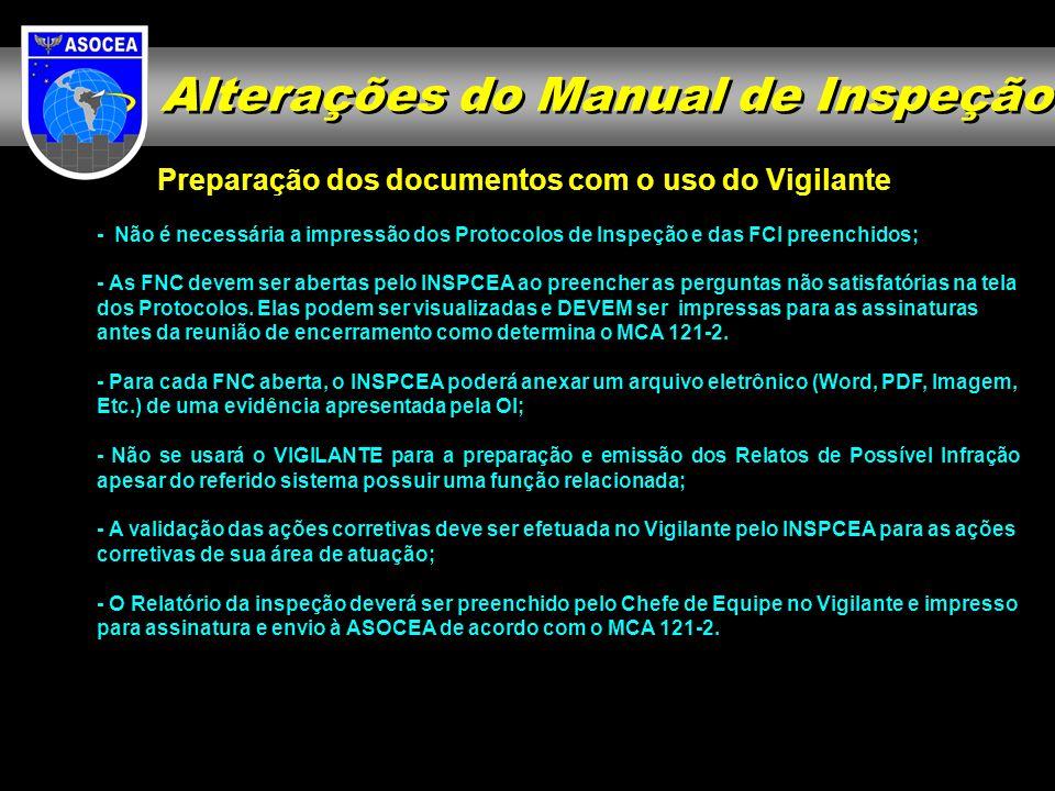 Preparação dos documentos com o uso do Vigilante - Não é necessária a impressão dos Protocolos de Inspeção e das FCI preenchidos; - As FNC devem ser a