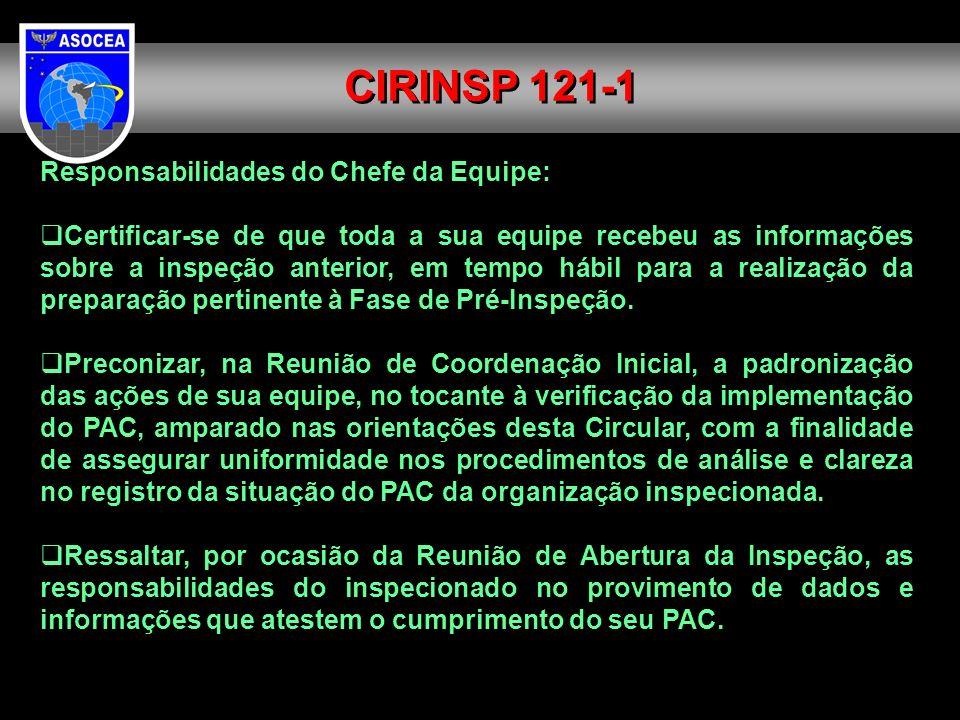 Responsabilidades do Chefe da Equipe: Certificar-se de que toda a sua equipe recebeu as informações sobre a inspeção anterior, em tempo hábil para a r