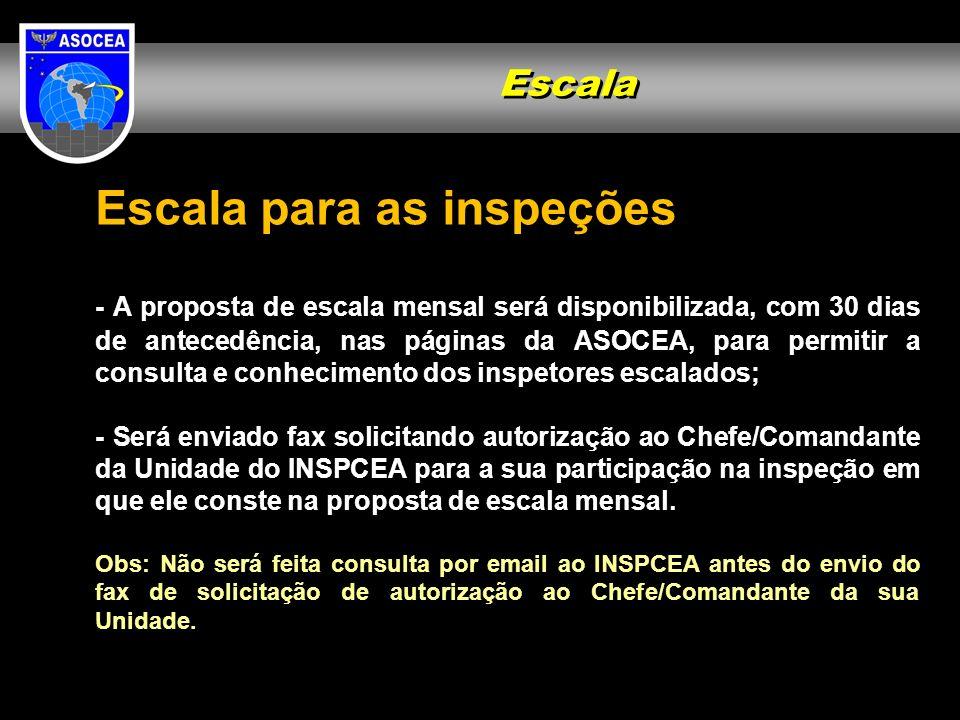 Escala para as inspeções - A proposta de escala mensal será disponibilizada, com 30 dias de antecedência, nas páginas da ASOCEA, para permitir a consu