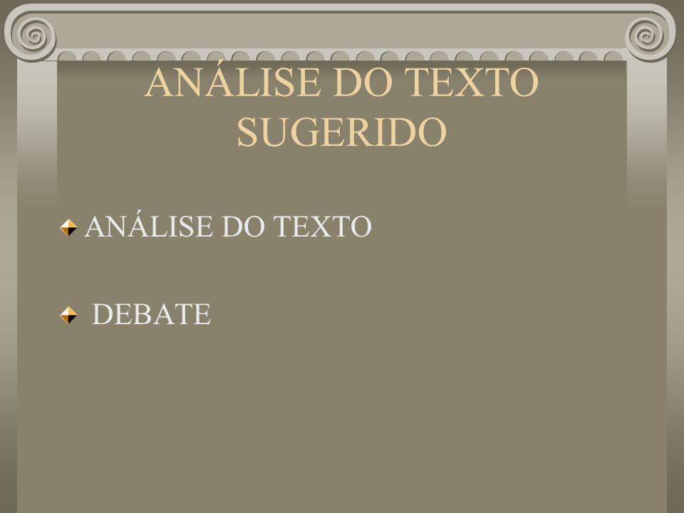 ANÁLISE DO TEXTO SUGERIDO ANÁLISE DO TEXTO DEBATE