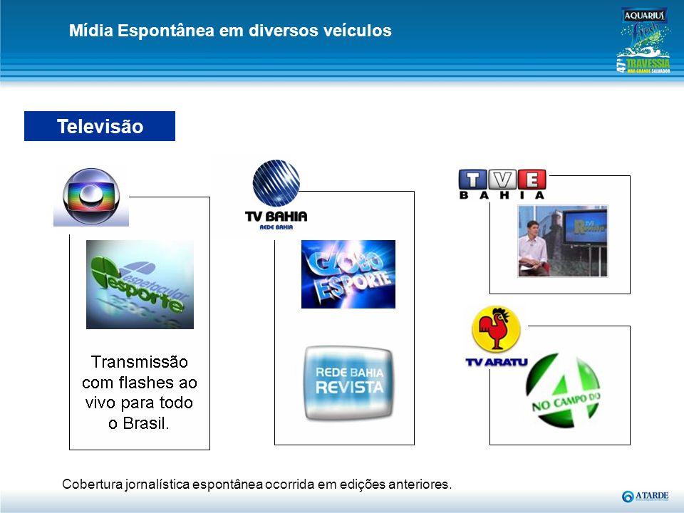 Mídia Espontânea em diversos veículos Cobertura jornalística espontânea ocorrida em edições anteriores. Televisão