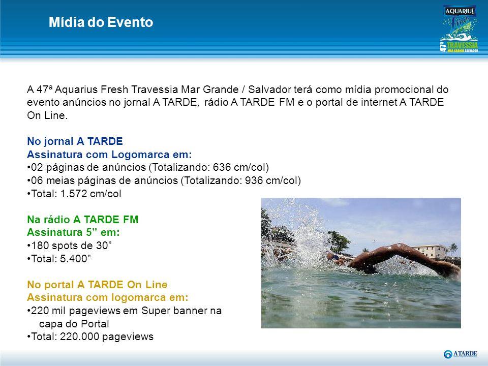 Mídia do Evento A 47ª Aquarius Fresh Travessia Mar Grande / Salvador terá como mídia promocional do evento anúncios no jornal A TARDE, rádio A TARDE F