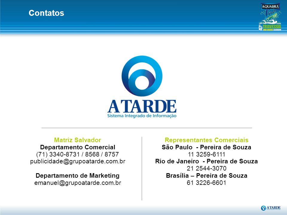Matriz Salvador Departamento Comercial (71) 3340-8731 / 8568 / 8757 publicidade@grupoatarde.com.br Departamento de Marketing emanuel@grupoatarde.com.b