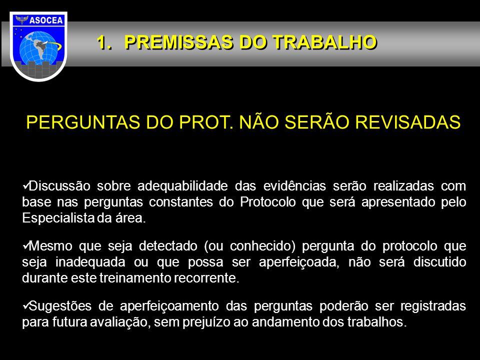 PREMISSAS DO TRABALHO DECISÃO POR CONSENSO A decisão será sempre por consenso, mediante resumo do Especialista da Área e/ou do Facilitador da ASOCEA.