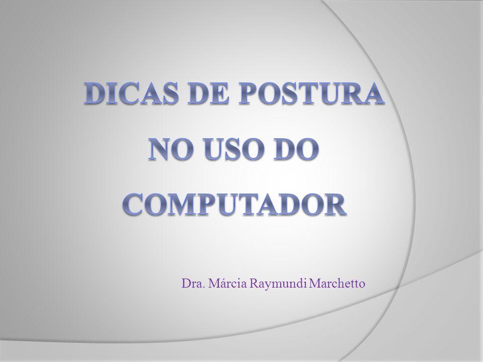 Dra. Márcia Raymundi Marchetto