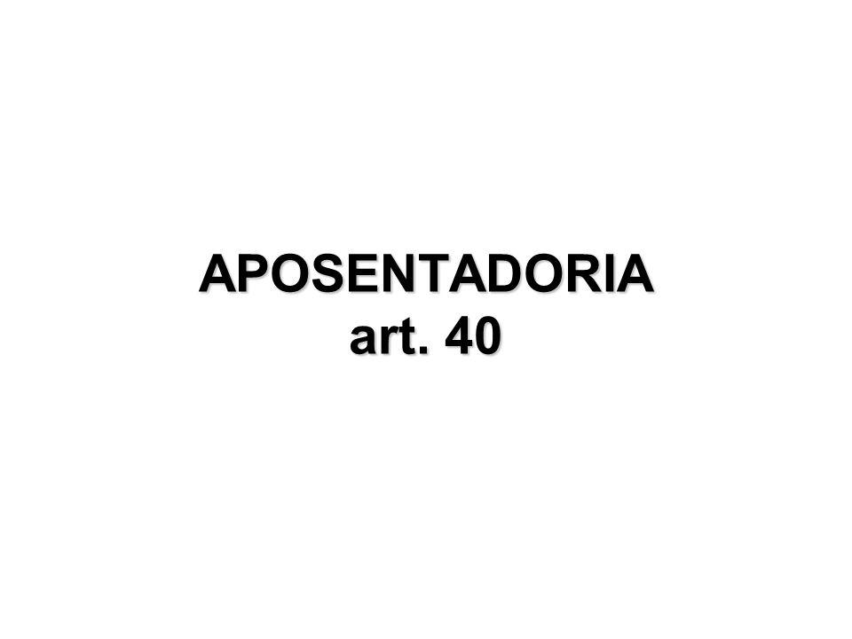 APOSENTADORIA art. 40