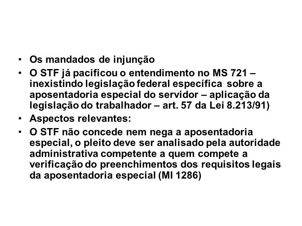 Os mandados de injunção O STF já pacificou o entendimento no MS 721 – inexistindo legislação federal específica sobre a aposentadoria especial do serv