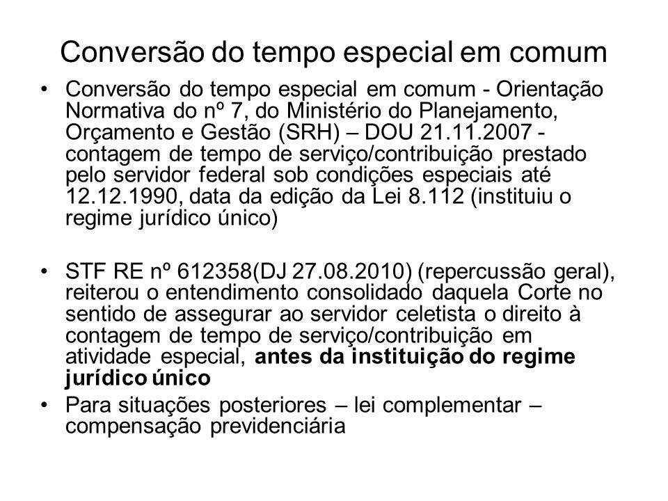 Conversão do tempo especial em comum Conversão do tempo especial em comum - Orientação Normativa do nº 7, do Ministério do Planejamento, Orçamento e G