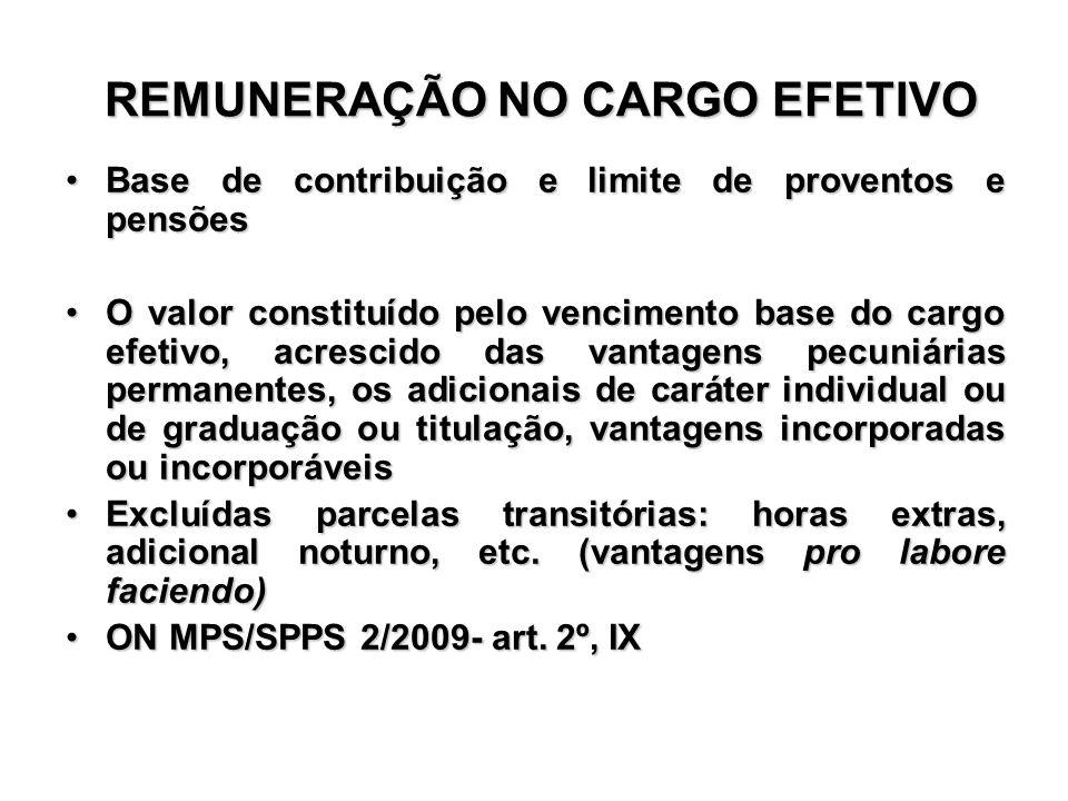 REMUNERAÇÃO NO CARGO EFETIVO REMUNERAÇÃO NO CARGO EFETIVO Base de contribuição e limite de proventos e pensõesBase de contribuição e limite de provent