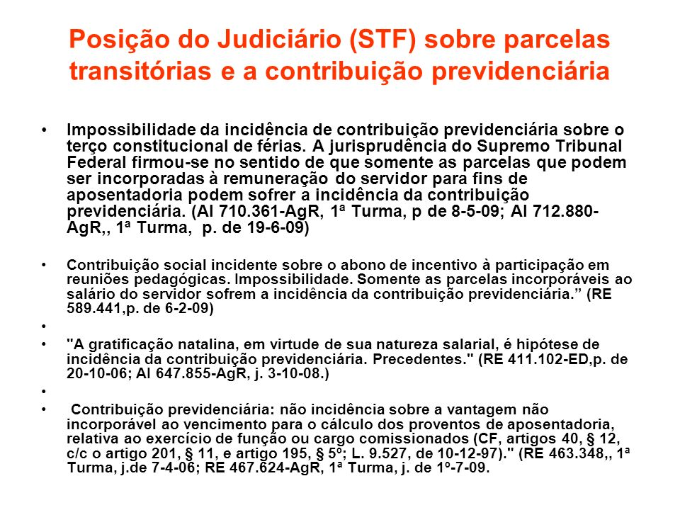 Posição do Judiciário (STF) sobre parcelas transitórias e a contribuição previdenciária Impossibilidade da incidência de contribuição previdenciária s