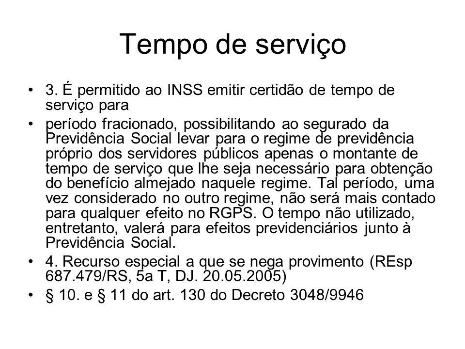 Tempo de serviço 3. É permitido ao INSS emitir certidão de tempo de serviço para período fracionado, possibilitando ao segurado da Previdência Social