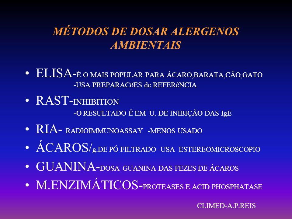 CONTROLE AMBIENTAL DETERMINAR OS ALERGENOS AOS QUAIS O PACIENTE É SENSÍVEL TESTES CUTÂNEOS COM EXTRATOS ESPECÍFICOS RAST OU ELISA IN VITRO(ALTERNATIVA