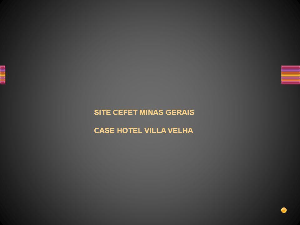 SITE CEFET MINAS GERAIS CASE HOTEL VILLA VELHA