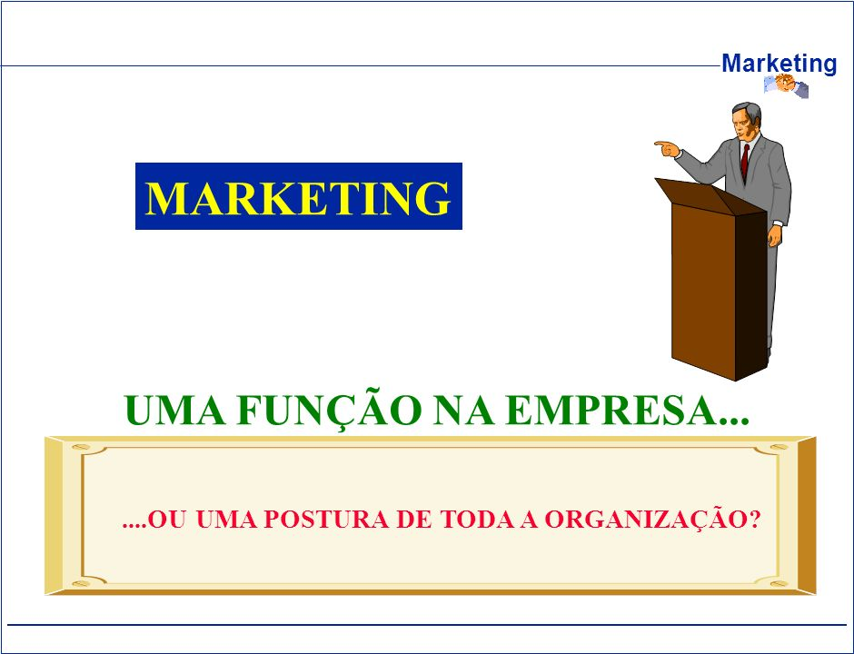 Marketing SISTEMA DE INFORMAÇÃO DE MARKETING Identificação das necessidades de informação Distribuição da Informação Desenvolvimento da Informação Gerentes de Marketing AnálisePlanejamento Implementaçã o OrganizaçãoControle Ambiente de Marketing Mercados- Alvo Canais de Marketing ConcorrentesPúblicosMacroambiente