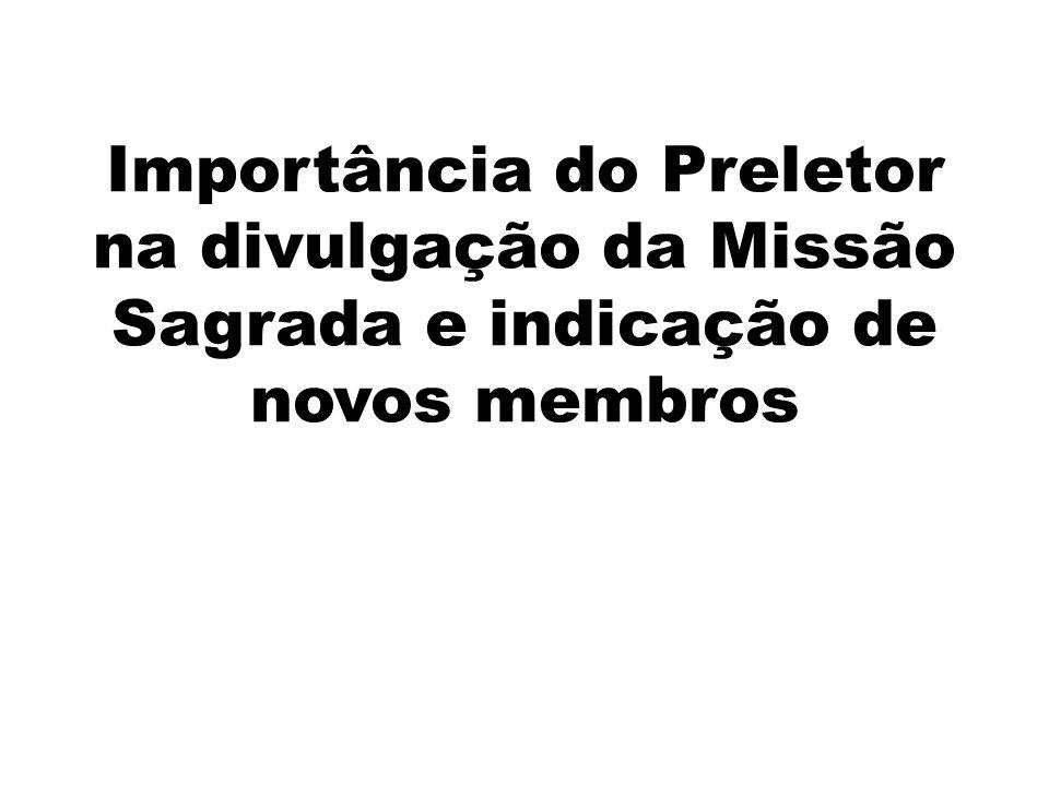 Importância do Preletor na divulgação da Missão Sagrada e indicação de novos membros