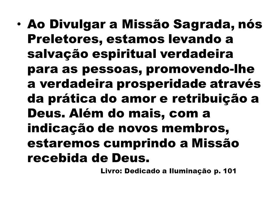 Ao Divulgar a Missão Sagrada, nós Preletores, estamos levando a salvação espiritual verdadeira para as pessoas, promovendo-lhe a verdadeira prosperida