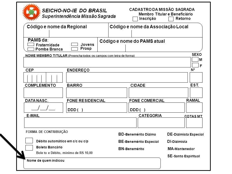 COTAS MT SEICHO-NO-IE DO BRASIL Superintendência Missão Sagrada CADASTRO DA MISSÃO SAGRADA Membro Titular e Beneficiário Inscrição Retorno Código e no
