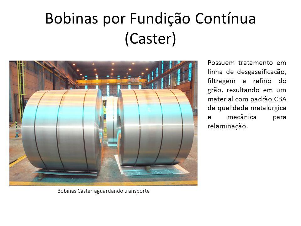 Bobinas por Fundição Contínua (Caster) Bobina Caster sendo posicionada para transporte São produzidas pelo sistema de vazamento 3CM (Fundição Contínua entre Cilindros).