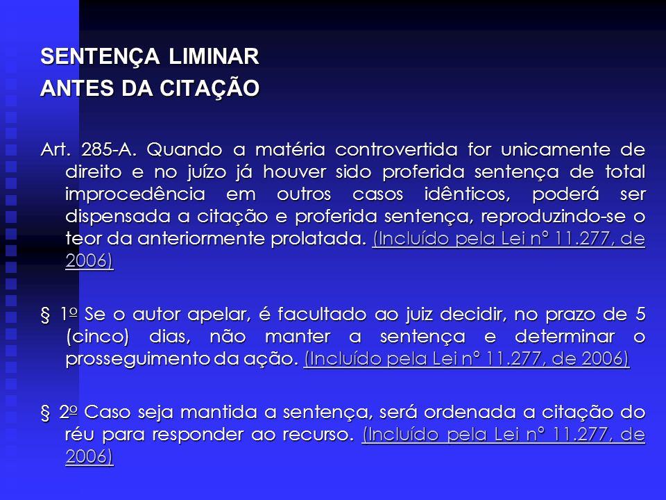 SENTENÇA LIMINAR ANTES DA CITAÇÃO Art.285-A.