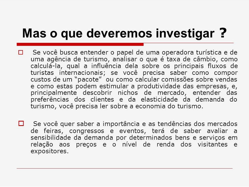 Mas o que deveremos investigar ? Se você busca entender o papel de uma operadora turística e de uma agência de turismo, analisar o que é taxa de câmbi