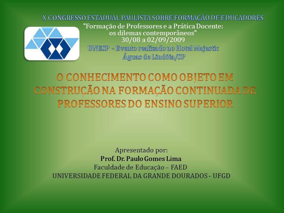 Apresentado por: Prof. Dr. Paulo Gomes Lima Faculdade de Educação – FAED UNIVERSIDADE FEDERAL DA GRANDE DOURADOS - UFGD