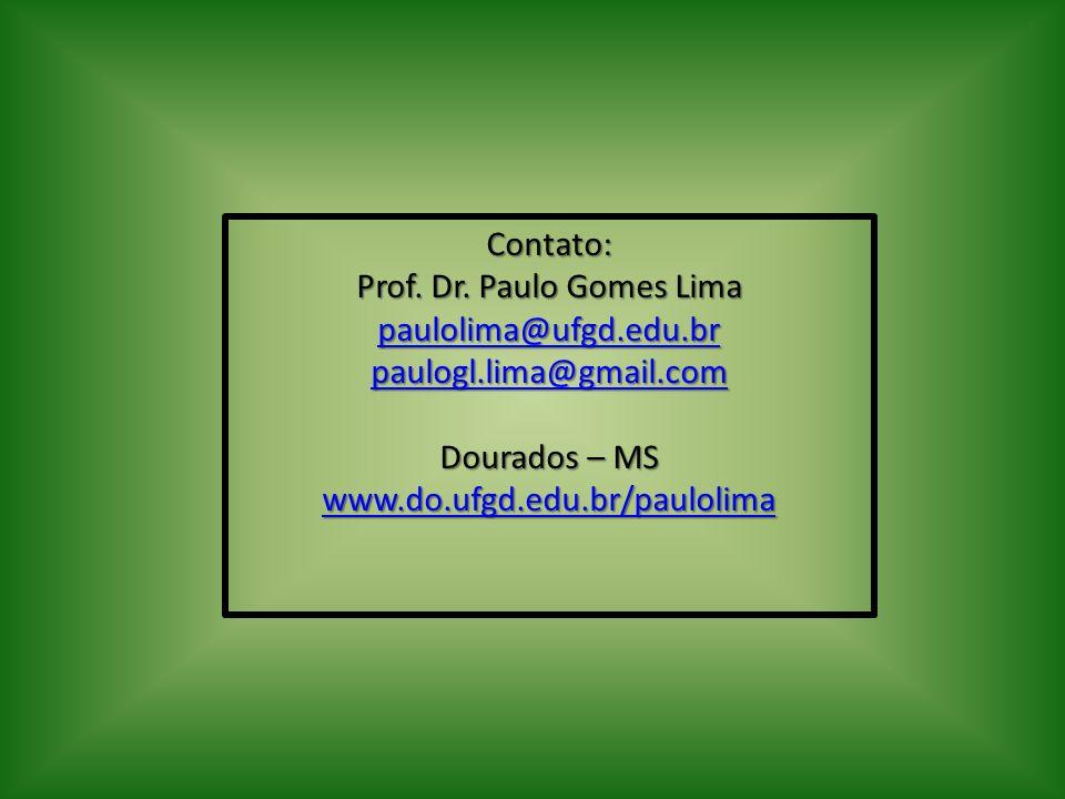 Contato: Prof. Dr. Paulo Gomes Lima paulolima@ufgd.edu.br paulogl.lima@gmail.com Dourados – MS www.do.ufgd.edu.br/paulolima