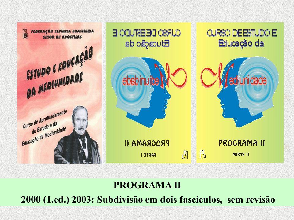 PROGRAMA II 2000 (1.ed.) 2003: Subdivisão em dois fascículos, sem revisão