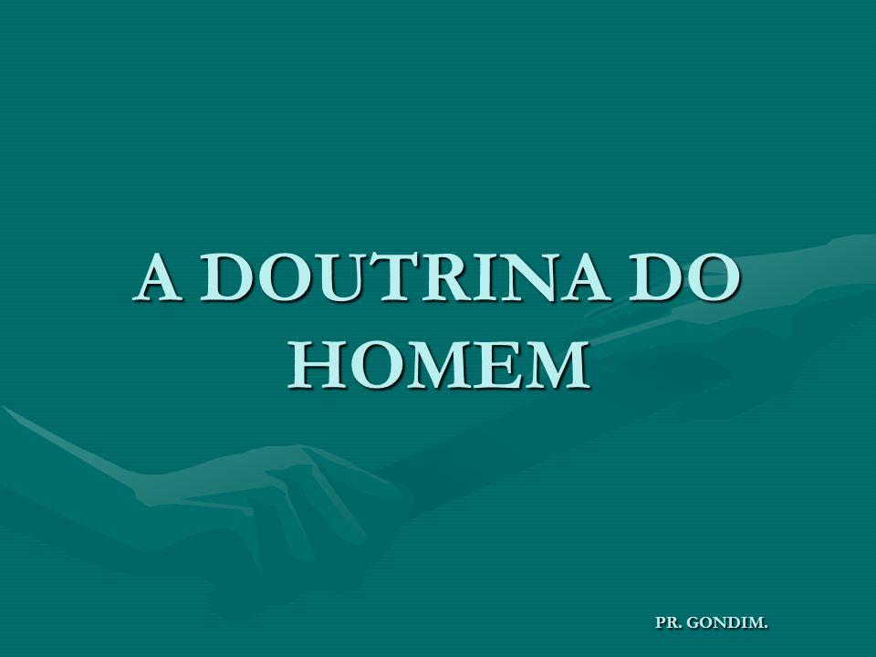 A DOUTRINA DO HOMEM PR. GONDIM.