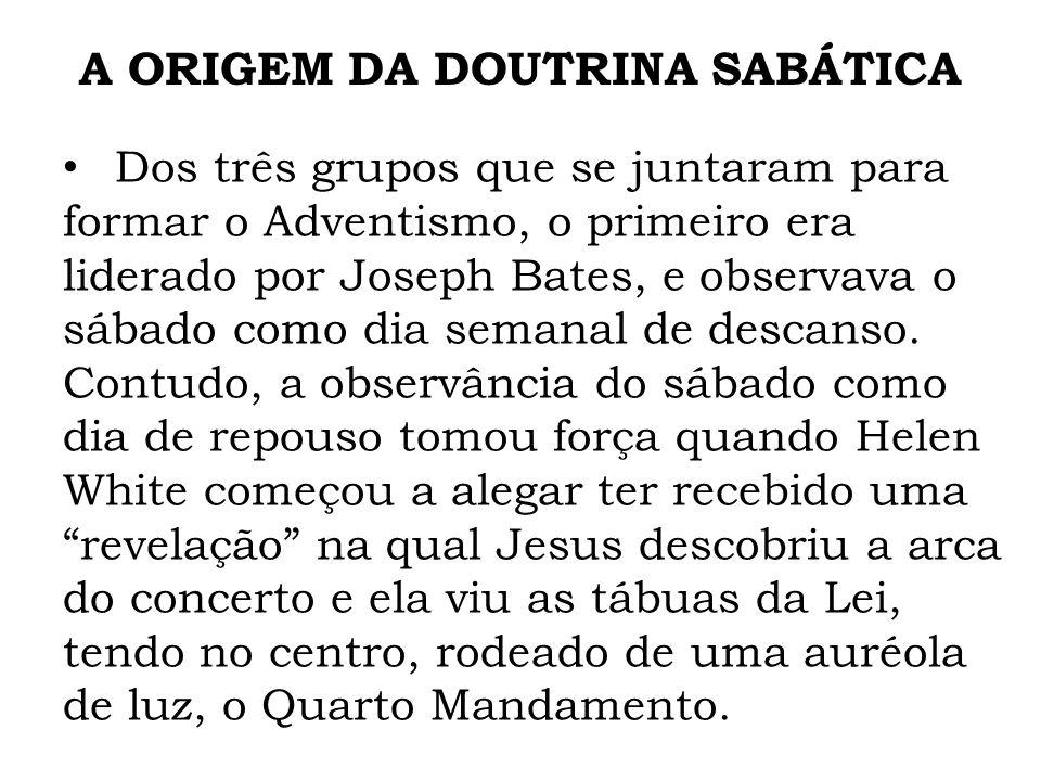 Dos três grupos que se juntaram para formar o Adventismo, o primeiro era liderado por Joseph Bates, e observava o sábado como dia semanal de descanso.