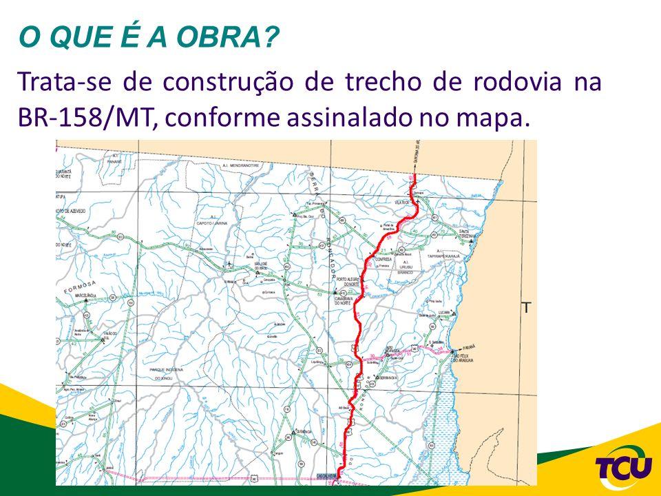 35 O QUE É A OBRA? Trata-se de construção de trecho de rodovia na BR-158/MT, conforme assinalado no mapa.