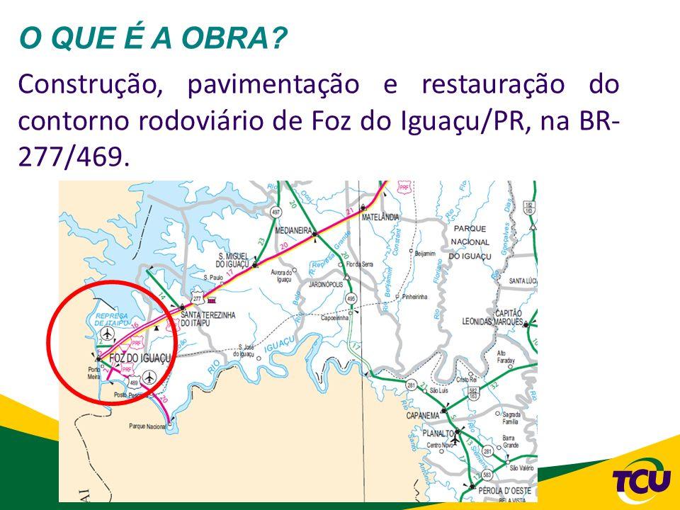 47 O QUE É A OBRA? Construção, pavimentação e restauração do contorno rodoviário de Foz do Iguaçu/PR, na BR- 277/469.