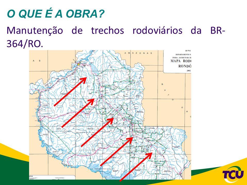 60 O QUE É A OBRA? Manutenção de trechos rodoviários da BR- 364/RO.